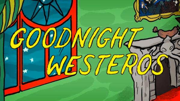 goodnight westeros