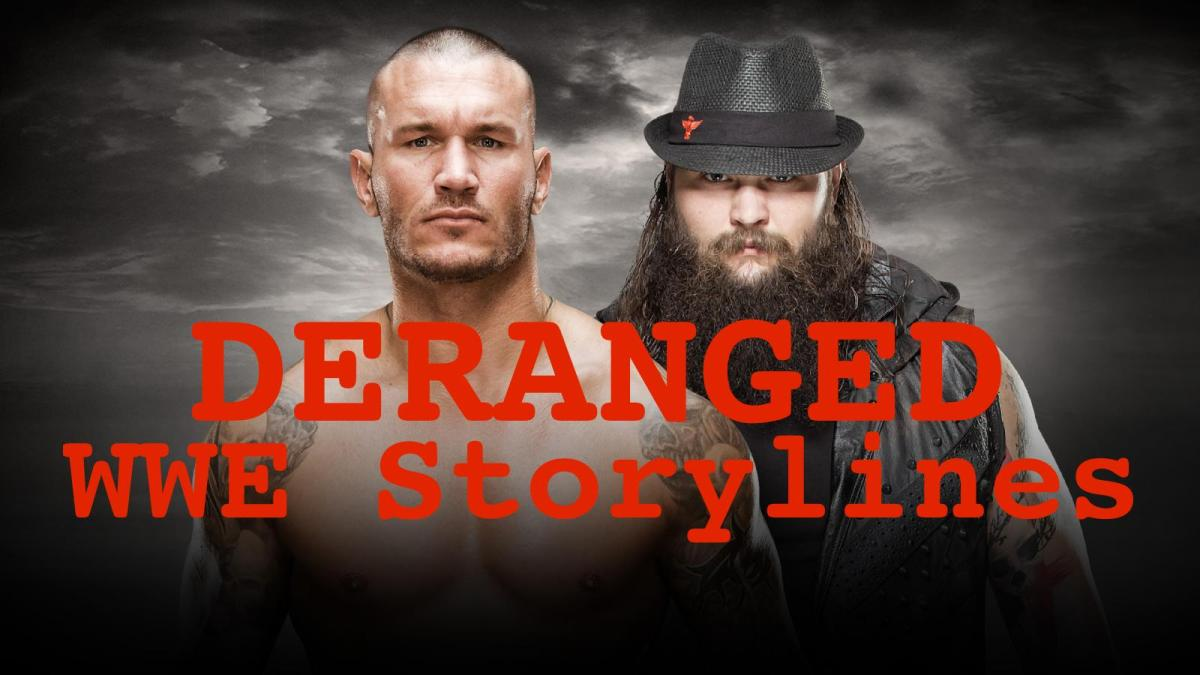 What Do You Think Of These Deranged WWE Storylines?