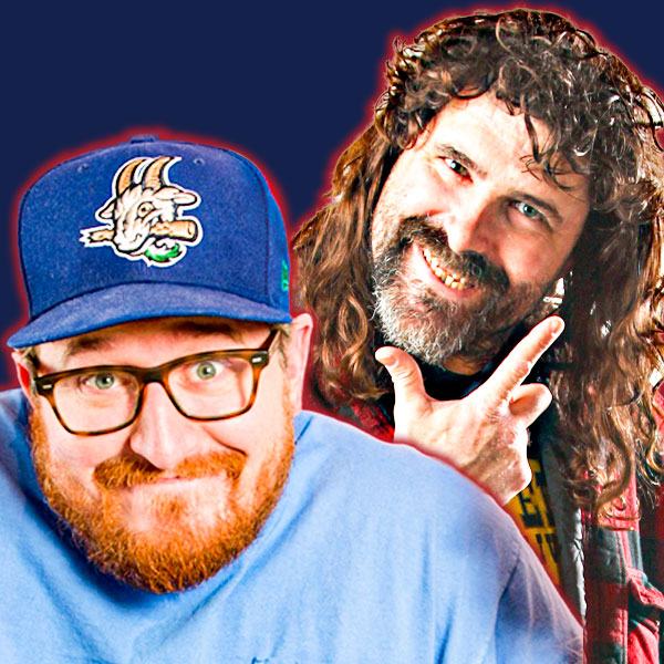 Uncle Chaps and Mick Foley